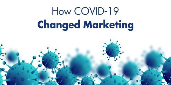 COVID 19 Changed Marketing